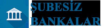 Şubesiz Bankalar